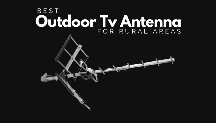 Best Outdoor Tv Antenna For Rural Areas