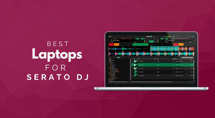 Best Laptops For Serato DJ