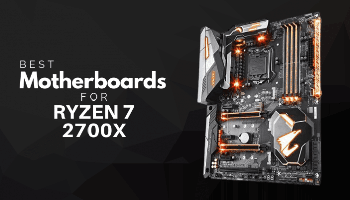 Best Motherboards For Ryzen 7 2700x