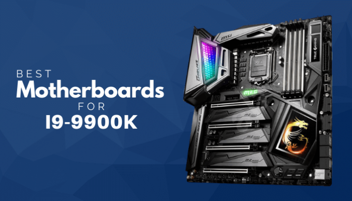 Best Motherboards For i9 9900k