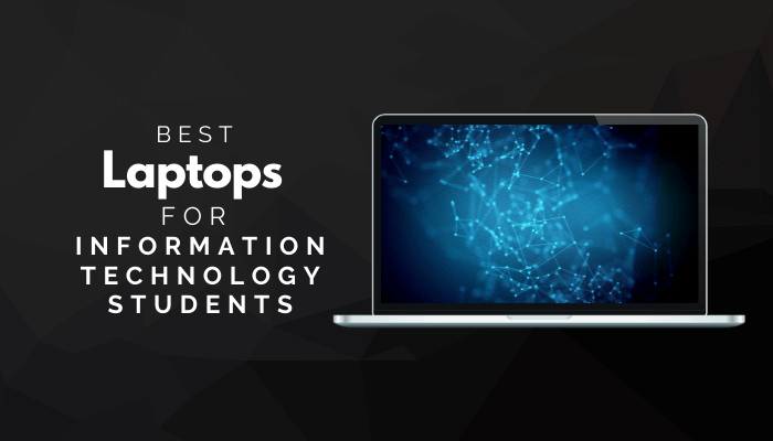 Best Laptops For Information Technology Students
