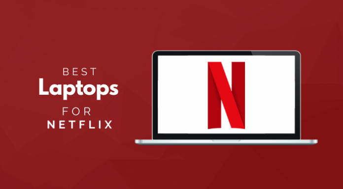 Best Laptops For Netflix