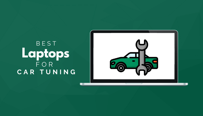 Best Laptops For Car Tuning