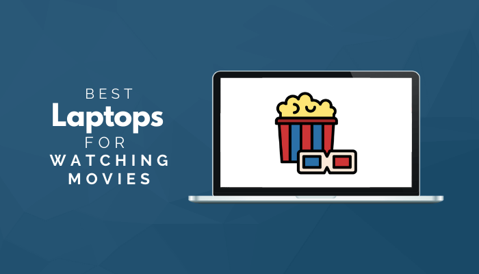 Best Laptops For Watching Movies