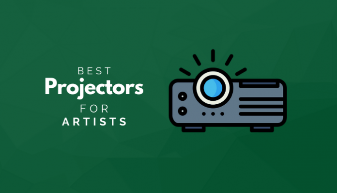 Best Projectors For Artists