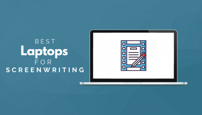 Best Laptops For Screenwriting