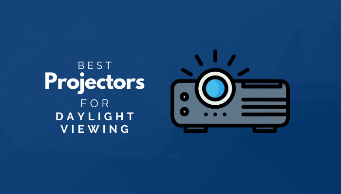 Best Projectors For Daylight Viewing