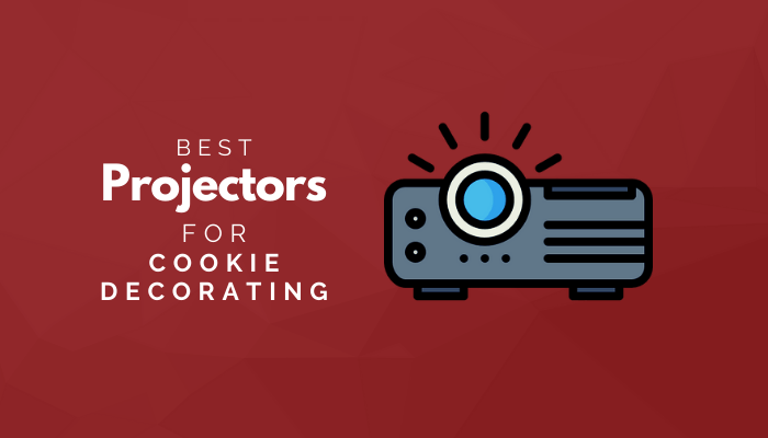 Best Projectors For Cookie Decorating